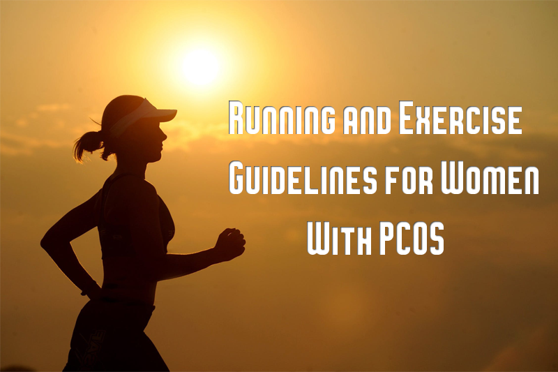 Guidelines for Women With PCOS